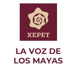 XEPET. La Voz de los Mayas. INPI