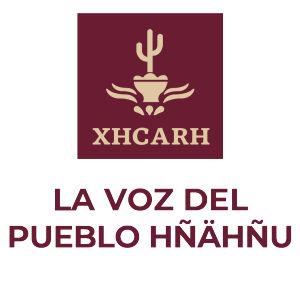 XHCARH. La Voz del Pueblo Hñähñú