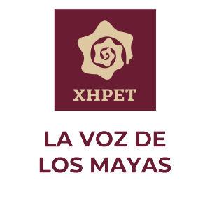 XHPET. La Voz de los Mayas